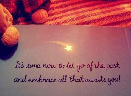 its-time-now-to-let-go-of-the-past-and-embrace-all-that-awaits-you-quote-1