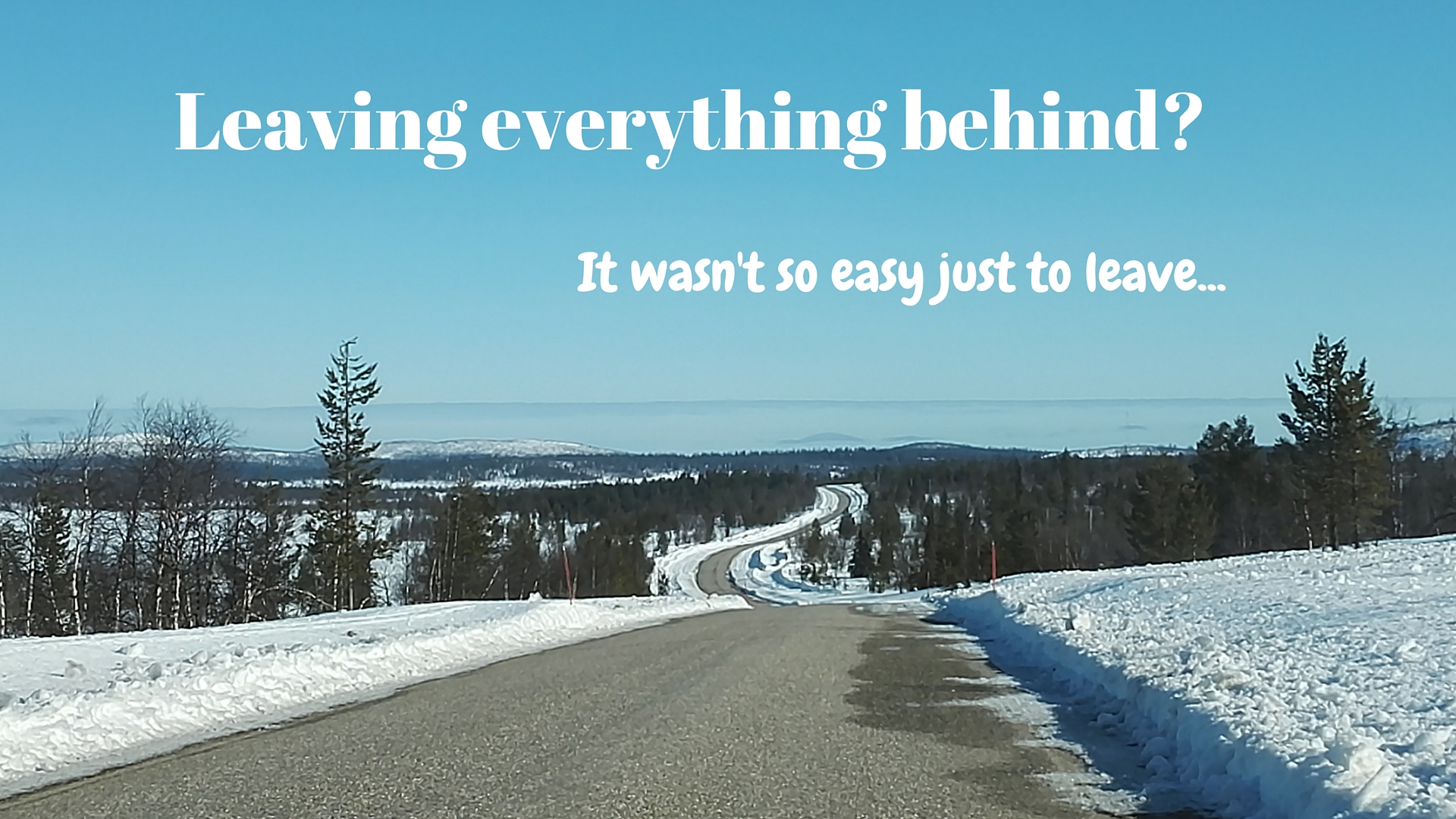Leaving-everything-behind-3